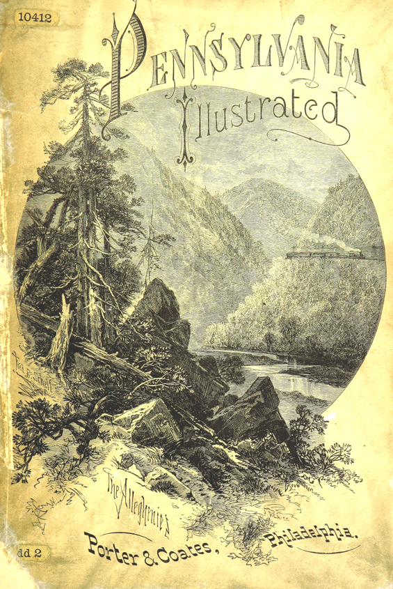 Pennsylvania illustrated; a general sketch of the State, its sce